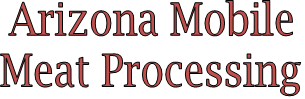 Arizona Mobile Meat Processing